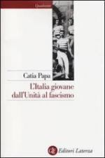 53821 - Papa, C. - Italia giovane. Dall'unita' al Fascismo (L')