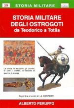 53829 - Peruffo, A. - Storia militare degli Ostrogoti da Teodorico a Totila