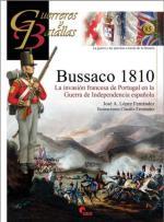 53847 - Lopez Fernandez, J.A. - Guerreros y Batallas 085: Bussaco 1810. La invasion francesa de Portugal en la Guerra de Independencia espanola
