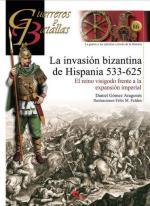 53848 - Aragones, D.G. - Guerreros y Batallas 086: La invasion bizantina de Hispania. El reino visigodo frente a la expansion imperial