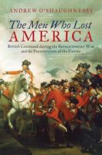 53850 - O Saughnessy, A. - Men Who Lost America. The True History of British Command During the War of Independence (The)