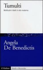53853 - De Benedictis, A. - Tumulti. Moltitudini ribelli in eta' moderna