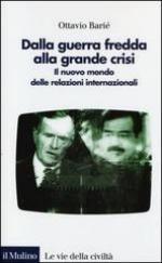 53863 - Barie', O. - Dalla guerra fredda alla grande crisi. Il nuovo mondo delle relazioni internazionali
