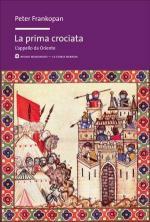 53864 - Frankopan, P. - Prima Crociata. L'appello da Oriente (La)