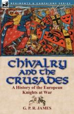 53877 - James, G.P.R. - Chivalry and the Crusades. A History of the European Knights at War