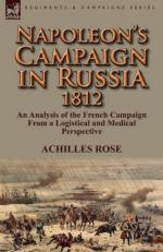53878 - Rose, A. - Napoleon's Campaign in Russia 1812. An Analysis of the French Campaign From a Logistical and Medical Perspective