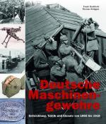 53888 - Buchholz-Brueggen, F.-T. - Deutsche Maschinengewehre Band 1 - Entwicklung, Taktik und Einsatz von 1892 bis 1918