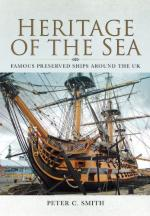 53892 - Smith, P.C. - Heritage of the Sea. Famous Preserved Ships Around the UK