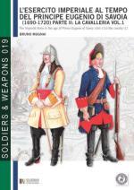 53905 - Mugnai-Cristini, B.-L.S. - Esercito Imperiale al tempo del Principe Eugenio di Savoia 1690-1720. La Cavalleria Vol 1 (L')