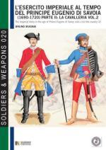 53906 - Mugnai-Cristini, B.-L.S. - Esercito Imperiale al tempo del Principe Eugenio di Savoia 1690-1720. La Cavalleria Vol 2 (L')