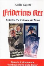 53912 - Cucchi, A. - Fridericus Rex. Federico II e il cinema del Reich. 'Quando il cinema era l'arma piu' forte dello Stato'. Libro+4 DVD