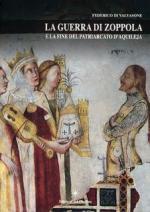 53913 - Di Valvasone, F. - Guerra di Zoppola e la fine del Patriarca di Aquileia (La)