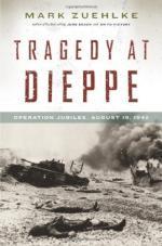 53932 - Zuehlke, M. - Tragedy at Dieppe: Operation Jubilee. August 19, 1942