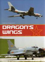 53943 - Rupprecht, A. - Dragon's Wings. Chinese Fighter and Bomber Aircraft Development