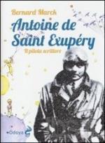 53968 - Marck, B. - Antoine de Saint-Exupery. Il pilota scrittore