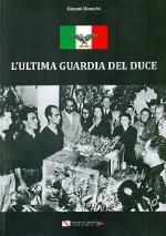 53990 - Bianchi, G. - Ultima guardia del Duce (L')