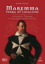 53996 - Varisco, A. - Maremma. Terra di cavalieri. Giovanniti, Templari e Cavalieri di Santo Stefano