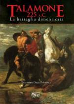 53997 - Dalla Monaca, G. - Talamone 225 a.C. La battaglia dimenticata