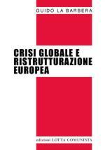 54024 - La Barbera, G. - Crisi globale e ristrutturazione europea