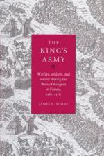 54027 - Wood, J.B. - King's Army. Warfare, Soldiers and Society during the Wars of Religion in France 1562-76 (The)