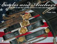 54044 - Tuite, P. - Eagles and Anchors. The Belts and Belt Plates of the US Navy and Marine Corps 1780-1941