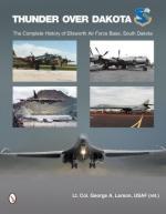 54060 - Larson, G.A. - Thunder over Dakota. The Complete History of Ellsworth Air Force Base, South Dakota