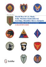 54061 - De Bree, H. - World War II US Made, Fully Machine-Embroidered, Cut-Edge, Shoulder Sleeve Insignia and How They Were Manufactured. A Collector's Guide
