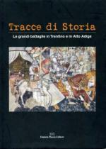 54086 - AAVV,  - Tracce di Storia. Le grandi battaglie in Trentino e in Alto Adige