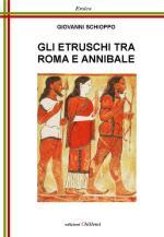 54109 - Schioppo, G. - Etruschi tra Roma e Annibale (Gli)