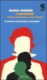 54133 - Pagnini, M. - Savoiardi. Storia tragicomica di una dinastia (I)