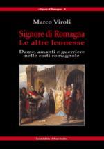 54157 - Viroli, M. - Signore di Romagna. Le altre leonesse. Dame, amanti e guerriere nelle corti romagnole