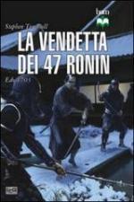 54177 - Turnbull, S. - Vendetta dei 47 Ronin. Edo 1703 (La)