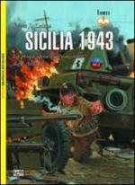 54181 - Zaloga, S. - Sicilia 1943. La prima operazione congiunta degli Alleati