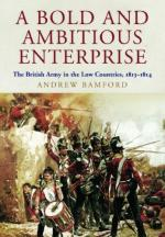 54202 - Bamford, A. - Bold and Ambitious Enterprise. The British Army in the Low Countries 1813-1814 (A)
