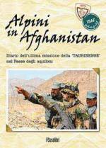 54242 - AAVV,  - Alpini in Afghanistan. Diario dell'ultima missione della 'Taurinense' nel paese degli aquiloni