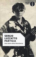 54252 - Luzzatto, S. - Partigia. Una storia della Resistenza