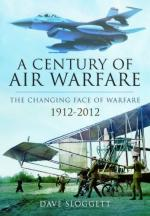 54256 - Sloggett, D. - Century of Air Warfare. The Changing Face of Warfare 1912-2012 (A)