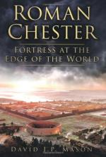 54274 - Mason, D. - Roman Chester. Fortress at the Edge of the World