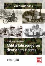 54292 - Fleischer, W. - Militaerfahrzeuge des deutschen Heeres 1905-1918 - Typenkompass