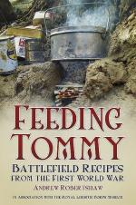 54293 - Robertshaw, A. - Feeding Tommy. Battlefield Recipes from the First World War