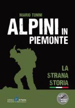 54326 - Tonini, M. - Alpini in Piemonte. La strana storia