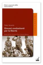 54331 - Verardo, F. - Giovani combattenti per la liberta'. Renato Del Din, Ferdinando Tacoli, Giancarlo Marzona