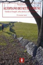 54343 - Busana, M. - Altopiano dei Sette Comuni. Guida ai luoghi, alla storia e alle tradizioni: 30 itinerari facili