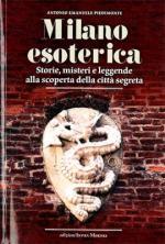 54362 - Piedimonte, A.E. - Milano esoterica. Storia, misteri e leggende alla scoperta della citta' segreta