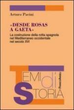 54364 - Pacini, A. - Desde Rosas a Gaeta. La costruzione della rotta spagnola nel Mediterraneo occidentale nel secolo XVI