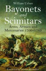 54368 - Urban, W. - Bayonets and Scimitars. Arms, Armies and Mercenaries 1700-1789