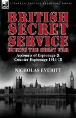 54390 - Everitt, N. - British Secret Service During the Great War. Accounts of Espionage and Counter-Espionage 1914-18