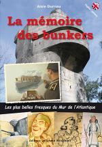 54404 - Durrieu, A. - Memoire des bunkers. Les plus belles fresques du Mur de l'Atlantique (La)