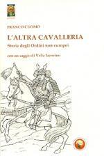 54406 - Cuomo, F. - Altra Cavalleria. Storia degli Ordini non europei (L')