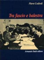 54452 - Codiroli, P. - Tra fascio e balestra. Un'acerba contesa culturale (1941-1945)